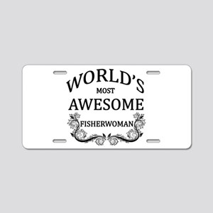 World's Most Awesome Fisherwoman Aluminum License