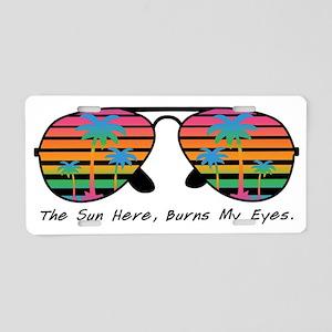 The Sun Here Burns My Eyes Aluminum License Plate
