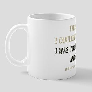 TOO BUSY - LIGHT Mug