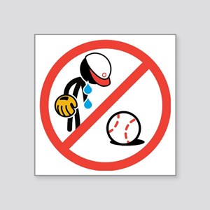 "No Crying in Baseball Square Sticker 3"" x 3"""