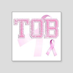 """TOB initials, Pink Ribbon, Square Sticker 3"""" x 3"""""""