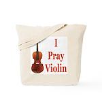 I Pray Violin Tote Bag