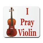 I Pray Violin Mousepad