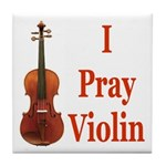I Pray Violin Tile Coaster