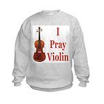 I Pray Violin Kids Sweatshirt