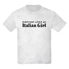 Everyone Loves an Italian Gir Kids T-Shirt
