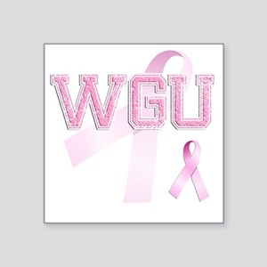 "WGU initials, Pink Ribbon, Square Sticker 3"" x 3"""