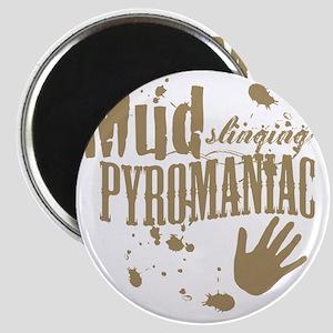Mud Slinging Pyromaniac Magnet