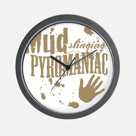 Mud Slinging Pyromaniac Wall Clock