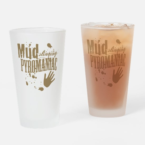Mud Slinging Pyromaniac Drinking Glass
