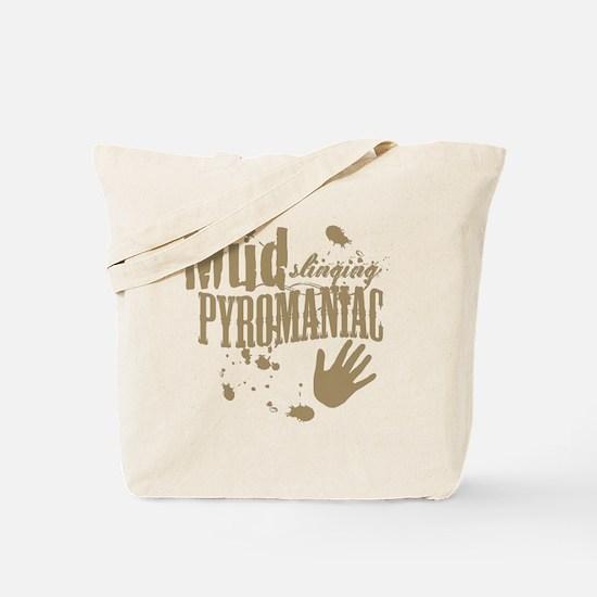 Mud Slinging Pyromaniac Tote Bag