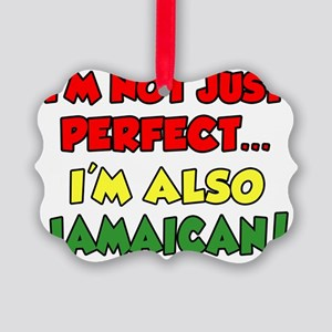 Not Just Perfect Im Jamaican Picture Ornament