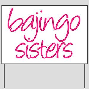 bajingo sisters Yard Sign