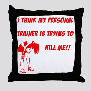 trainer is trying to kill me Throw Pillow