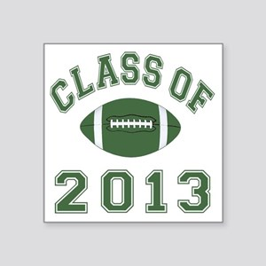 "Class Of 2013 Football Square Sticker 3"" x 3"""