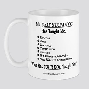 Deaf & Blind Dog Taught Me Mug