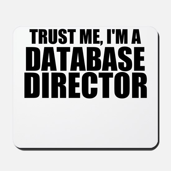 Trust Me, I'm A Database Director Mousepad