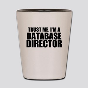 Trust Me, I'm A Database Director Shot Glass