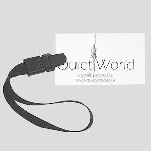 Quiet World tagline Large Luggage Tag