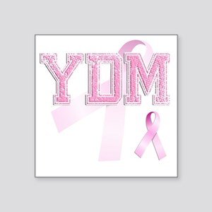 "YDM initials, Pink Ribbon, Square Sticker 3"" x 3"""