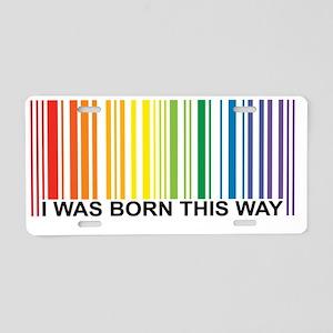 Born This Way Aluminum License Plate