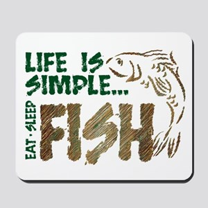 Life Is Simple...FISH Mousepad