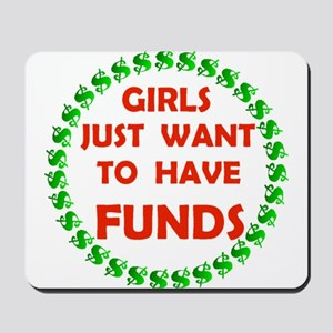 GIRLS WANT FUNDS Mousepad
