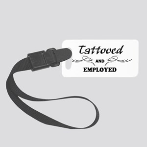 Tattooed and Employed Small Luggage Tag
