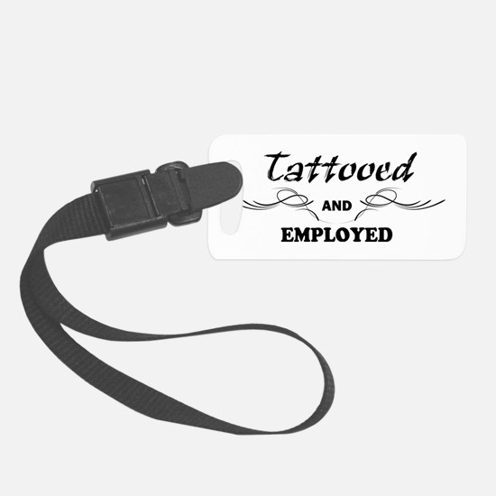 Tattooed and Employed Luggage Tag