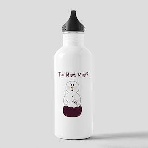 Too Much Wine Water Bottle
