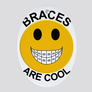 Braces Are Cool Oval Ornament