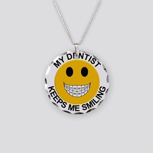My Dentist Keeps Me Smiling  Necklace Circle Charm