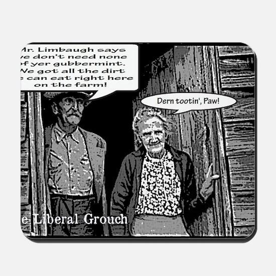 Dirt Farmers for Limbaugh Mousepad