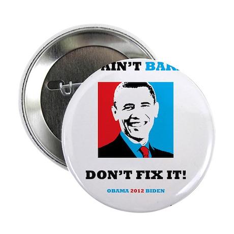 """If It Aint Barack-Dont Fix It 2.25"""" Button"""