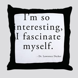 Im so Interesting Throw Pillow