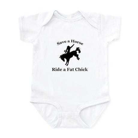 """Save a Horse, Ride a Fat Chick"" Infant Bodysuit"