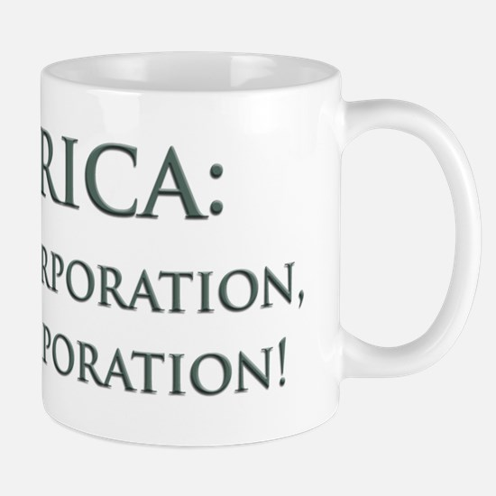 America For The Corporation Mug
