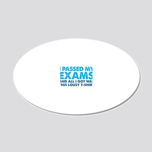 I passed my Exams - lousy -  20x12 Oval Wall Decal