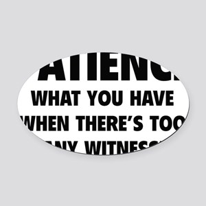 patienceWitn1A Oval Car Magnet