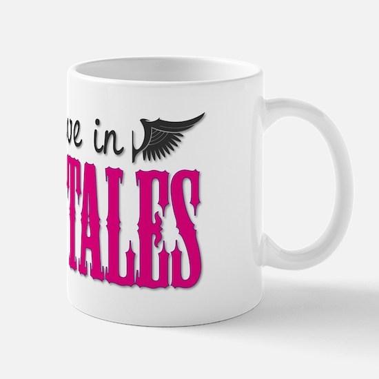 Believe in Fairy Tales Mug