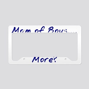 Mom of Boys....Need I Say Mor License Plate Holder