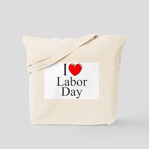 """""""I Love (Heart) Labor Day"""" Tote Bag"""