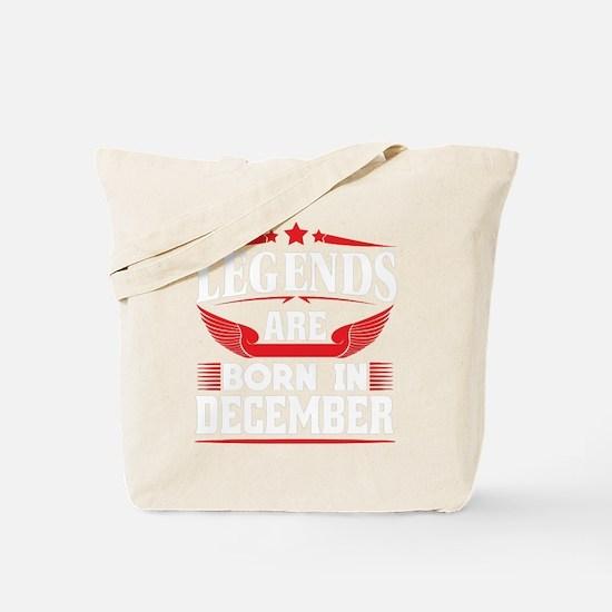 Legends Are Born In December Tote Bag