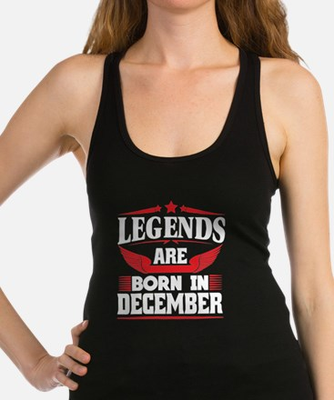 Legends Are Born In December Tank Top