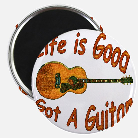 Life Is Good Got A Guitar Magnet