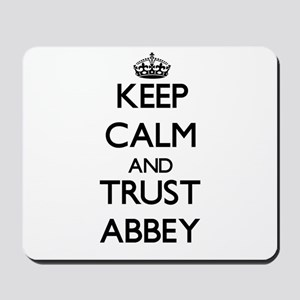 Keep Calm and trust Abbey Mousepad