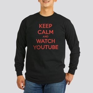 keep calm and watch youtu Long Sleeve Dark T-Shirt