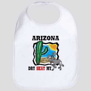 Arizona -Dry Heat My Ass Bib