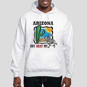 Arizona -Dry Heat My Ass Hooded Sweatshirt