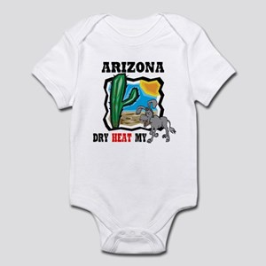 Arizona -Dry Heat My Ass Infant Bodysuit
